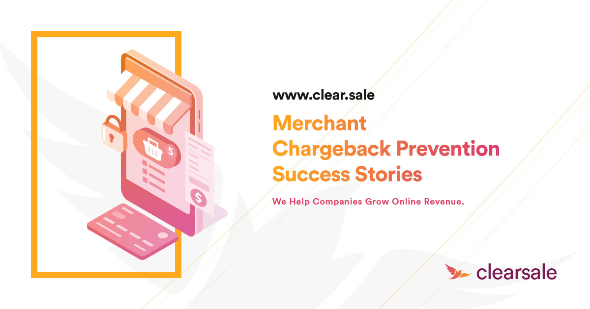 Merchant Chargeback Prevention Success Stories