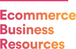 Ecommerce Business Resources
